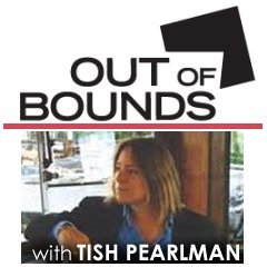 Out of Bounds with Tish Pearlman
