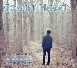 Michael Mattice Comin' Home Cover 2013