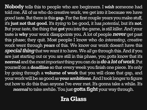 Ira Glass Thoughts on Beginning Creativity