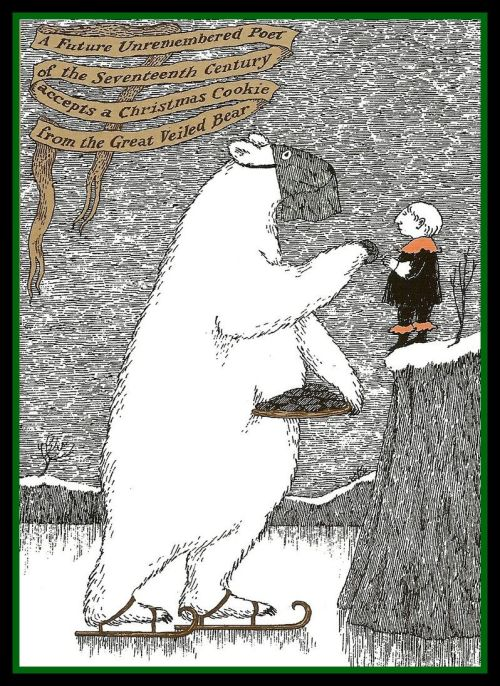 Edward Gorey Great Veiled Bear Christmas