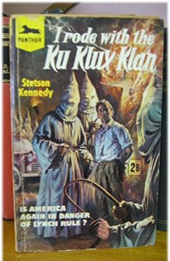 Stetson Kennedy I Rode with the KKK